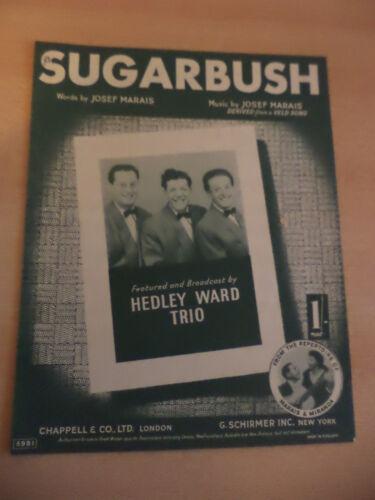 sugarbush OLD VINTAGE PIANO SHEET MUSIC SONG 1940s hedley ward trio