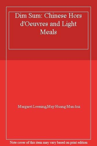 Dim Sum: Chinese Hors d'Oeuvres and Light Meals By Margaret Leeming,May Huang M