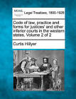 Code of Law, Practice and Forms for Justices' and Other Inferior Courts in the Western States. Volume 2 of 2 by Curtis Hillyer (Paperback / softback, 2010)