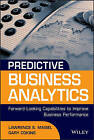 Predictive Business Analytics: Forward Looking Capabilities to Improve Business Performance by Lawrence Maisel, Gary Cokins (Hardback, 2013)