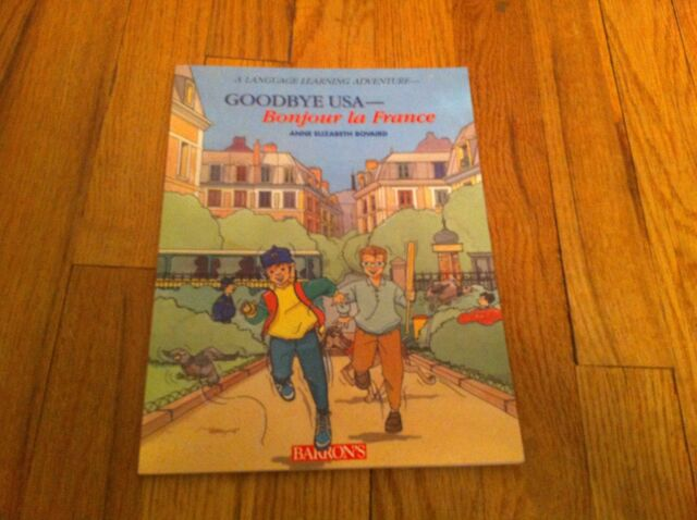 Goodbye U. S. A. Bonjour France A Language Learning Adventure Anne Bovair BOOK