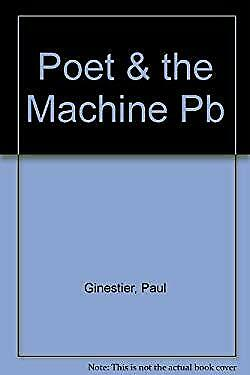 Poet and the Machine by Ginestier, Paul-ExLibrary