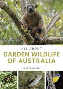 All-about-Garden-Wildlife-of-Australia-Garry-Sankowsky