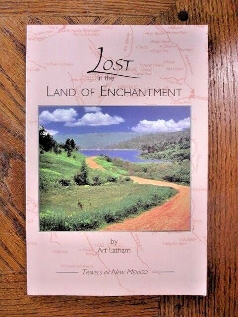 Lost in the Land of Enchantment : Travels in New Mexico signed by Art Latham
