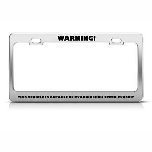 image is loading vehicle evade high speed pursuit humor funny metal - Metal License Plate Frames