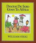 Doctor de Soto Goes to Africa by William Steig (Hardback, 1994)