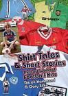 Got, Not Got: Shirt Tales & Short Stories: The Lost World of Classic Football Kits by Gary Silke, Derek Hammond (Hardback, 2014)