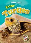 Baby Turtles by Megan Borgert-Spaniol (Hardback, 2016)
