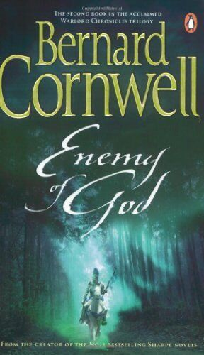 Enemy of God: A Novel of Arthur (A Novel of Arthur: The Warlord Chronicles) By
