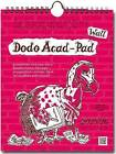 Dodo Wall Acad-Pad Calendar 2015 - 2016 Week to View Academic Mid Year Calendar: A Combined Mid-Year Diary-Doodle-Memo-Message-Engagement-Calendar-Book for Students, Teachers and Scholars by Naomi McBride (Spiral bound, 2015)