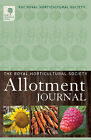 RHS Allotment Journal: The Expert Guide to a Productive Plot by Royal Horticultural Society (Hardback, 2010)