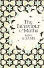 The Behaviour of Moths by Poppy Adams (Hardback, 2008)
