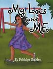 My Locs and Me by Faithlyn Scarlett (Paperback / softback, 2015)