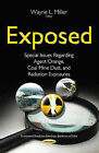 Exposed: Special Issues Regarding Agent Orange, Coal Mine Dust & Radiation Exposures by Nova Science Publishers Inc (Paperback, 2015)
