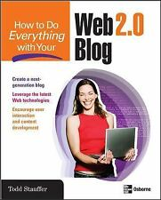 How to Do Everything: How to Do Everything with Your Web 2. 0 Blog by Todd...