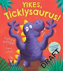 Yikes, Ticklysaurus! by Pamela Butchart (Paperback, 2015)