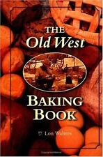 Old West Baking Book (Cookbooks and Restaurant Guides), Walters, Lon, Good Condi