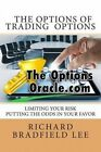 The Options of Trading Options: Limiting the Risks by Putting the Odds in Your Favor by Richard Bradfield Lee (Paperback / softback, 2013)