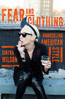 Fear and Clothing: Unbuckling American Style by Cintra Wilson (Hardback, 2015)