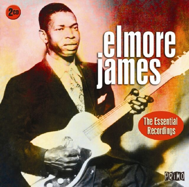 Elmore James - Essential Recordings