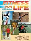 Fitness for Life: Middle School Student Textbook by Guy Le Masurier, Charles B. Corbin, Dolly Lambdin (Hardback, 2007)