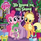 My Little Pony: the Reason for the Season by Louise Alexander (2015, Paperback)