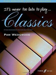 Its Never Too Late to Play Classics Piano Pamela Wedgwood  Paperback Book - <span itemprop=availableAtOrFrom>Leicester, United Kingdom</span> - Returns accepted Most purchases from business sellers are protected by the Consumer Contract Regulations 2013 which give you the right to cancel the purchase within 14 days after the da - Leicester, United Kingdom