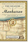 The Measure of Manhattan: The Tumultuous Career and Surprising Legacy of John Randel, Jr., Cartographer, Surveyor, Inventor by Marguerite Holloway (Paperback, 2014)