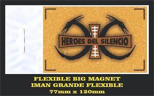 HEROES-DEL-SILENCIO-SENDEROS-BUNBURY-FLEXIBLE-BIG-MAGNET-IMAN-GRANDE