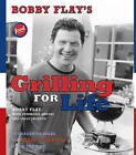 Bobby Flay's Grilling for Life: Bobby Flay's Grilling for Life by Bobby Flay (Hardback, 2005)