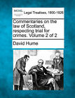 Commentaries on the Law of Scotland, Respecting Trial for Crimes. Volume 2 of 2 by David Hume (Paperback / softback, 2010)