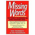 Missing Words: Family Handbook on Adult Hearing Loss by Donald H. Holden, Kay Thomsett, Eve Nickerson (Hardback, 1993)