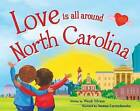 Love Is All Around North Carolina by Wendi Silvano (Hardback, 2016)