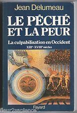Le Péché et la Peur La Culpabilisation en Occident XIIIe - XVIIIe  Jean Delumeau
