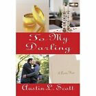to My Darling by Scott Austin L. 1448953278 Self Paperback