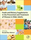 Foods and Dietary Supplements in the Prevention and Treatment of Disease in Older Adults von Ronald Watson (2015, Gebundene Ausgabe)