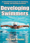 Developing Swimmers: A Comprehensive Programme for Identifying, Training, and Coaching Excellence by Michael Brooks (Paperback, 2011)