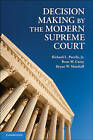 Decision Making by the Modern Supreme Court by Brett W. Curry, Richard L. Pacelle, Jr. (Paperback, 2011)