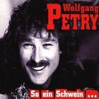 Wolfgang Petry So ein Schwein (1998) [Maxi-CD]