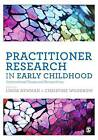 Practitioner Research in Early Childhood: International Issues and Perspectives by SAGE Publications Ltd (Hardback, 2015)