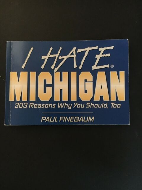 I Hate: I Hate Michigan:303 Reasons Why You Should Too- Paul Finebaum FREE SHIP
