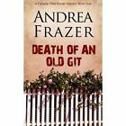Death of an Old Git by Andrea Frazer (Paperback, 2013)