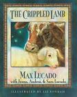 The Crippled Lamb by Max Lucado (1994, Hardcover)