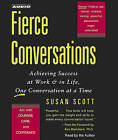 Fierce Conversations: Achieving Success at Work & in Life, One Conversation at a Time by M D Susan Craig Scott (CD-Audio)