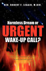 Harmless Dream or Urgent Wake-Up Call? by Robert F Legair (Paperback / softback, 2007)