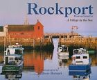 Rockport, Massachusetts: A Village by the Sea by Commonwealth Editions (Hardback, 2001)