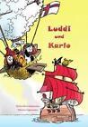 Luddi und Karlo von Niclas Heri Jákupsson (2016, Gebundene Ausgabe)