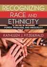 Recognizing Race and Ethnicity: Power, Privilege, and Inequality by Kathleen J. Fitzgerald (Paperback, 2014)