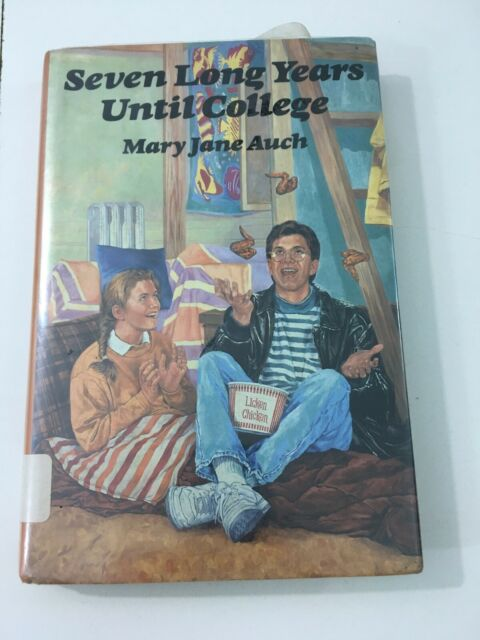 Seven Long Years until College - Mary Jane Auch (1991, Hardcover, DJ, 1st Ed)