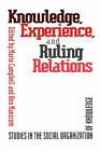 Knowledge, Experience and Ruling: Studies in the Social Organization of Knowledge by University of Toronto Press (Paperback, 1995)